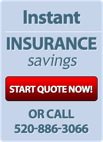 Instant Insurance Savings - Start Quote Now! Or call 520-886-3066